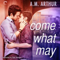Come What May - A.M. Arthur