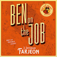 Ben on the Job - J. Jefferson Farjeon