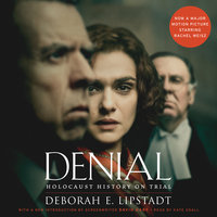 Denial [Movie Tie-in] Unabridged - Deborah E. Lipstadt