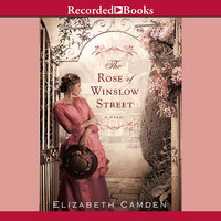 The Rose of Winslow Street - Elizabeth Camden