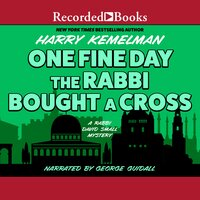 One Fine Day the Rabbi Bought a Cross - Harry Kemelman