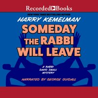 Someday The Rabbi Will Leave - Harry Kemelman