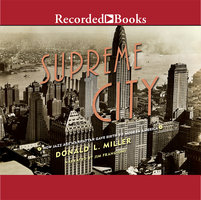 Supreme City - How Jazz Age Manhattan Gave Birth to Modern America - Donald L. Miller