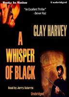 A Whisper Of Black - Clay Harvey
