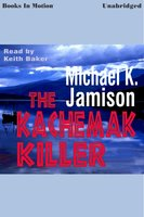 The Kachemak Killer - Michael K. Jamison