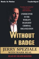Without a Badge - Jerry Speziale,Mark Seal
