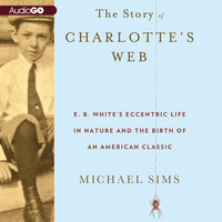 The Story of Charlottes Web - Michael Sims