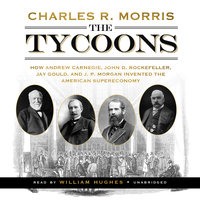 The Tycoons - Charles R. Morris