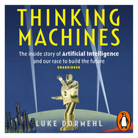 Thinking Machines - Luke Dormehl