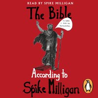 The Bible According to Spike Milligan - Spike Milligan