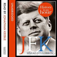 JFK - History in an Hour - Sinead FitzGibbon