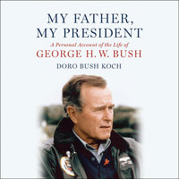 My Father, My President - Doro Bush Koch
