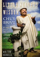 Little Nuggets of Wisdom - Chuy Bravo