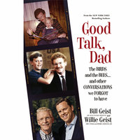 Good Talk, Dad - Bill Geist,Willie Geist