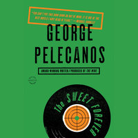 The Sweet Forever - George P. Pelecanos