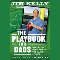 The Playbook for Dads - Jim Kelly