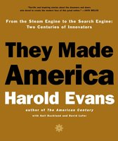 They Made America - Harold Evans,David Lefer,Gail Buckland