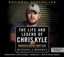 The Life and Legend of Chris Kyle - American Sniper, Navy SEAL - Michael J. Mooney
