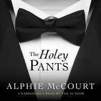 The Holey Pants - Alphie McCourt