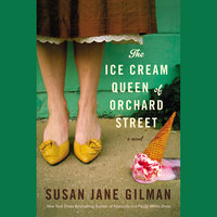 The Ice Cream Queen of Orchard Street - Susan Jane Gilman