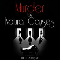 Murder By Natural Causes - Lee J. Isserow