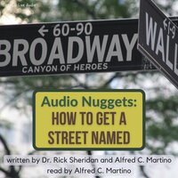 Audio Nuggets - How To Name A Street - Alfred C. Martino,Rick Sheridan