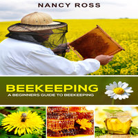 Beekeeping a beginners guide to beekeeping ljudbok nancy ross storytel - Beekeeping beginners small business ...