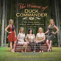 The Women of Duck Commander - Various Authors