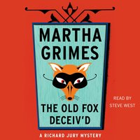 The Old Fox Deceived - Martha Grimes