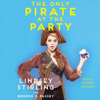 Only Pirate at the Party - Lindsey Stirling,Brooke S. Passey