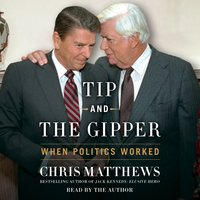 Tip and the Gipper - Chris Matthews