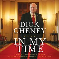 In My Time - Dick Cheney
