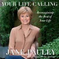 Your Life Calling - Jane Pauley