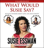 What Would Susie Say? - Susie Essman