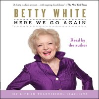 Here We Go Again - Betty White