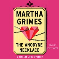 The Anodyne Necklace - Martha Grimes
