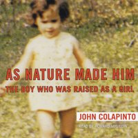 As Nature Made Him - John Colapinto