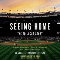 Seeing Home: The Ed Lucas Story - Christopher Lucas,Ed Lucas