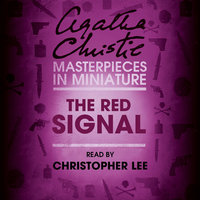 The Red Signal - An Agatha Christie Short Story - Agatha Christie