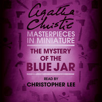 The Mystery of the Blue Jar - An Agatha Christie Short Story - Agatha Christie
