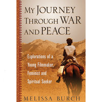 My Journey Through War And Peace - Melissa Burch