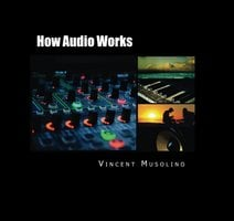 How Audio Works - Vincent Musolino