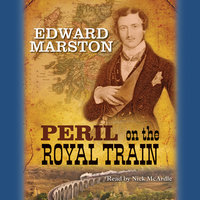 Peril on the Royal Train - Edward Marston