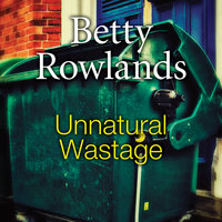 Unnatural Wastage - Betty Rowlands