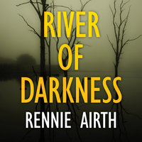 River of Darkness - Rennie Airth