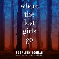 Where the Lost Girls Go - R. J. Noonan