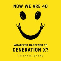 Now We Are 40 - Tiffanie Darke
