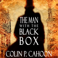 The Man with the Black Box - Colin P. Cahoon