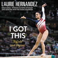 I Got This - Laurie Hernandez