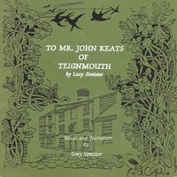 To Mr. John Keats of Teignmouth - Lucy Simister